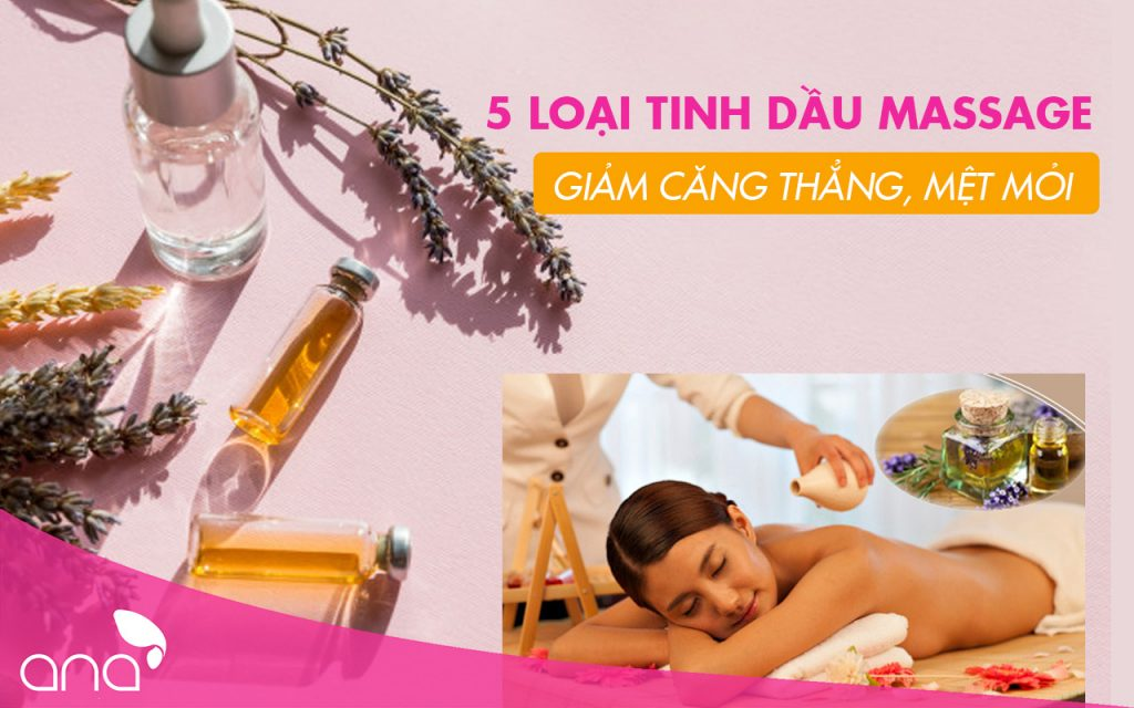 tinh dầu massage giảm mệt mỏi